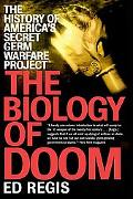 Biology of Doom The History of America's Secret Germ Warfare Project