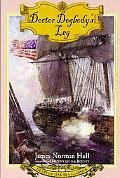 Doctor Dogbody's Leg (Heart of Oak Sea Classics Series) - James Norman Norman Hall - Paperba...