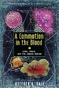 Commotion in the Blood Life, Death, and the Immune System