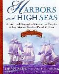 Harbors and High Seas: An Atlas and Geographical Guide to the Complete Aubrey-Maturin Novels...