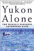 Yukon Alone The World's Toughest Adventure Race