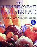The Gluten-Free Gourmet Bakes Bread; More than 200 Wheat-Free Recipes