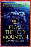 From the Holy Mountain A Journey Among the Christians of the Middle East