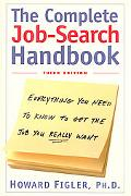 Complete Job-Search Handbook Everything You Need to Know to Get the Job You Really Want