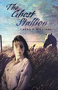 The Ghost Stallion - Laura E. Williams - Hardcover