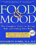 Food & Mood The Complete Guide to Eating Well and Feeling Your Best