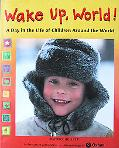 Wake Up, World! A Day in the Life of Children Around the World