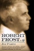 Robert Frost A Life