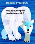 Oso Polar, Oso Polar, Que Es Ese Ruido/Polar Bear, Polar Bear, What Do You Hear?