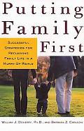 Putting Family First Successful Strategies for Reclaiming Family Life in a Hurry Up World