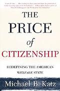 Price of Citizenship Redefining the American Welfare State