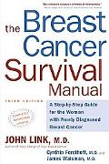 Breast Cancer Survival Manual A Step-By-Step Guide for the Woman With Newly Diagnosed Breast...