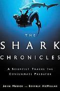 Shark Chronicles A Scientist Tracks the Consummate Predator