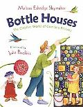 Bottle Houses The Creative World of Grandma Prisbrey