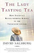 Lady Tasting Tea How Statistics Revolutionized Science in the Twentieth Century