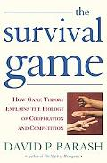 Survival Game How Game Theory Explains the Biology of Human Cooperation and Competition