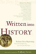 Written into History Pulitzer Prize Reporting of the Twentieth Century from the New York Times