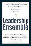 Leadership Ensemble Lessons in Collaborative Management from the World's Only Conductorless ...