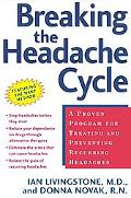 Breaking the Headache Cycle A Proven Program for Treating and Preventing Recurring Headaches
