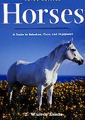 Horses A Guide to Selection, Care, and Enjoyment