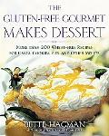 Gluten-Free Gourmet Makes Desserts More Than 200 Wheat-Free Recipes for Cakes, Cookies, Pies...