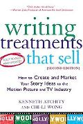 Writing Treatments That Sell How to Create and Market Your Story Ideas to the Motion Picture...
