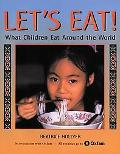Let's Eat! What Children Eat Around the World