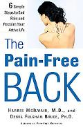 Pain-Free Back 6 Simple Steps to End Pain and Reclaim Your Active Life
