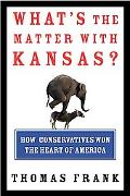What's the Matter With Kansas How Conservatives Won the Heart of America