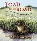 Toad by the Road A Year in the Life of These Amazing Amphibians