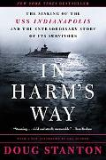 In Harm's Way The Sinking of the Uss Indianapolis and the Extraordinary Story of Its Survivors