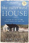Outermost House A Year of Life on the Great Beach of Cape Cod