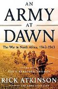 Army at Dawn The War in North Africa, 1942-1943