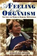 Feeling for the Organism The Life and Work of Barbara McClintock