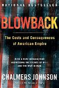 Blowback The Costs and Consequences of American Empire