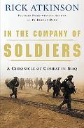 In The Company Of Soldiers A Chronicle Of Combat