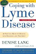 Coping With Lyme Disease A Practical Guide to Dealing With Diagnosis and Treatment