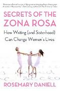 Secrets of the Zona Rosa How Writing (And Sisterhood) Can Change Women's Lives