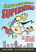 Melvin Beederman, Superhero, in the Curse of the Bologna Sandwich Curse of the Bologna Sandwich
