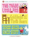 3 Tales Retold And Illustrated The Three Little Pigs, Goldilocks And the Three Bears, Three ...