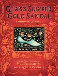 Glass Slipper, Gold Sandal A Worldwide Cinderella
