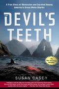 Devil's Teeth A True Story of Obsession And Survival Among America's Great White Sharks