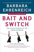 Bait And Switch The (Futile) Pursuit of the American Dream
