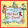What Can You Do with an Old Red Shoe?: A Green Activity Book about Reuse