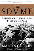 Somme Herosim and Horror in the First World War