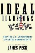 Ideal Illusions : How the U. S. Government Co-opted Human Rights