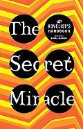 The Secret Miracle: The Novelist's Handbook