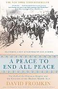 A Peace to End All Peace, 20th Anniversary Edition: The Fall of the Ottoman Empire and the C...