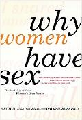 Why Women Have Sex: Understanding Sexual Motivations from Adventure to Revenge (and Everythi...