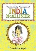The Accidental Adventures of India McAllister (Christy Ottaviano Books)